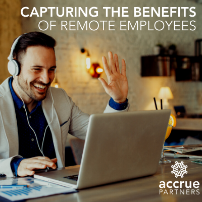 Capturing the Benefits of Remote Employees