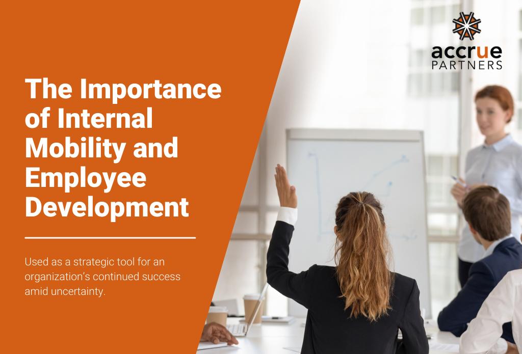 The Importance of Internal Mobility & Employee Development | AccruePartners