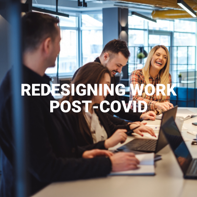 Redesigning Work Post-COVID